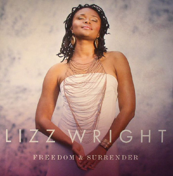 Viniluri VINIL Universal Records Lizz Wright - Freedom & SurrenderVINIL Universal Records Lizz Wright - Freedom & Surrender
