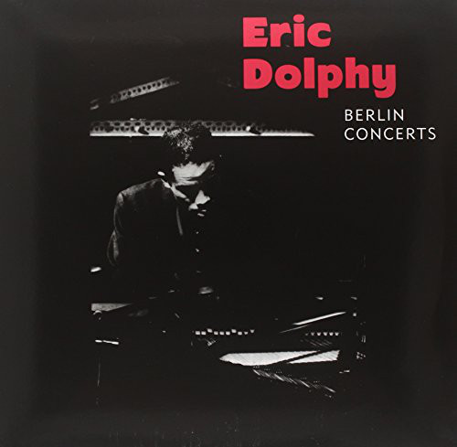 Viniluri VINIL Universal Records Eric Dolphy - Berlin ConcertsVINIL Universal Records Eric Dolphy - Berlin Concerts