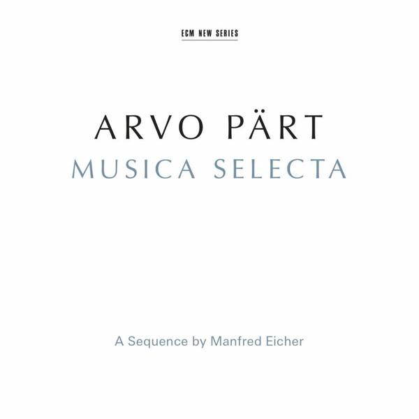 Muzica CD CD ECM Records Arvo Part: Musica SelectaCD ECM Records Arvo Part: Musica Selecta