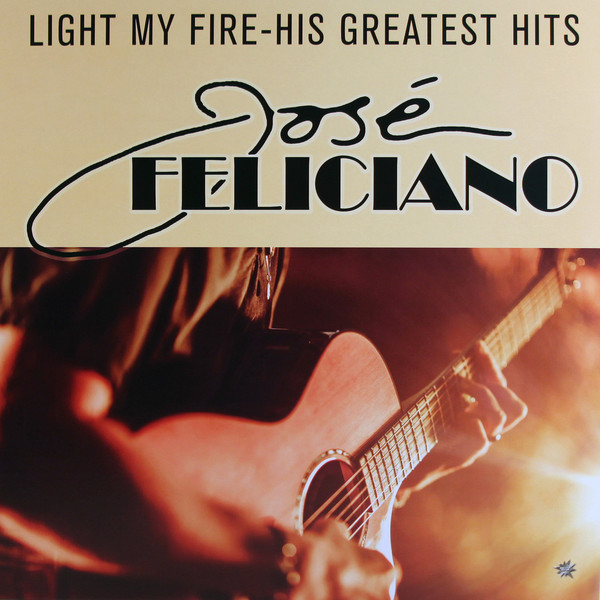 Viniluri VINIL Universal Records Jose Feliciano - Light My Fire - His Greatest HitsVINIL Universal Records Jose Feliciano - Light My Fire - His Greatest Hits