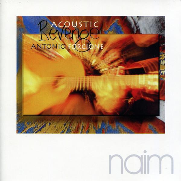 Muzica CD CD Naim Antonio Forcione: Acoustic RevengeCD Naim Antonio Forcione: Acoustic Revenge