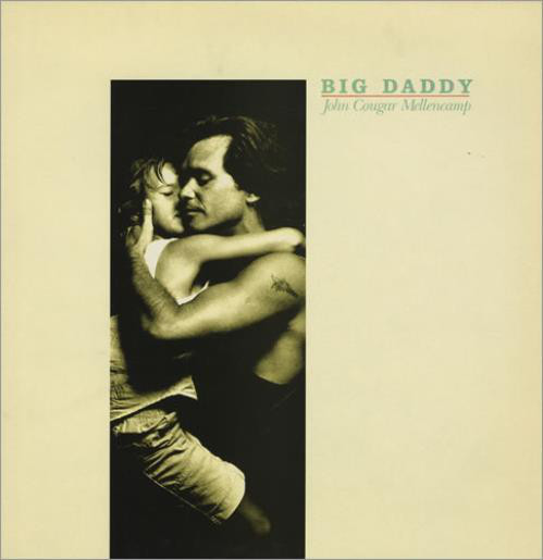 Viniluri VINIL Universal Records John Cougar Mellencamp - Big DaddyVINIL Universal Records John Cougar Mellencamp - Big Daddy