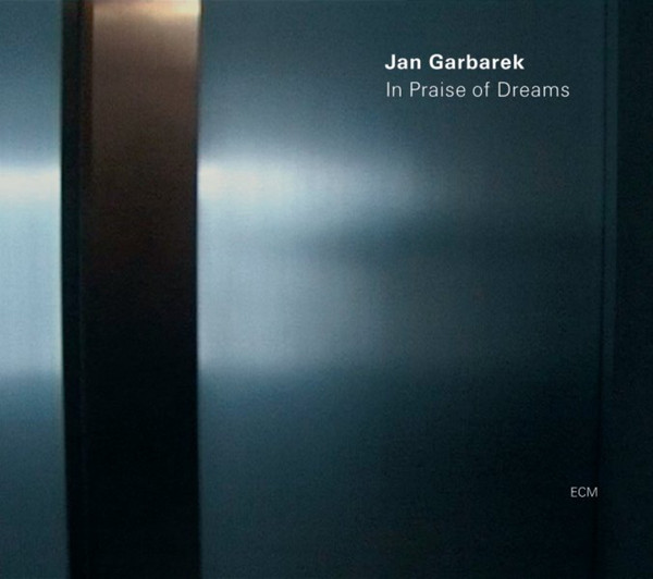Muzica CD CD ECM Records Jan Garbarek: In Praise Of DreamsCD ECM Records Jan Garbarek: In Praise Of Dreams
