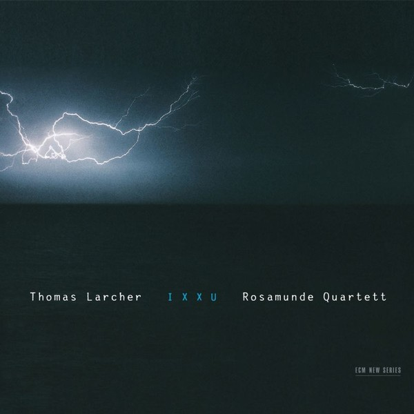 Muzica CD CD ECM Records Rosamunde Quartett - Thomas Larcher: IxxuCD ECM Records Rosamunde Quartett - Thomas Larcher: Ixxu