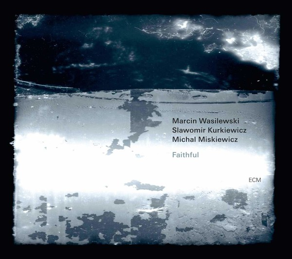 Muzica CD CD ECM Records Marcin Wasilewski Trio: FaithfulCD ECM Records Marcin Wasilewski Trio: Faithful