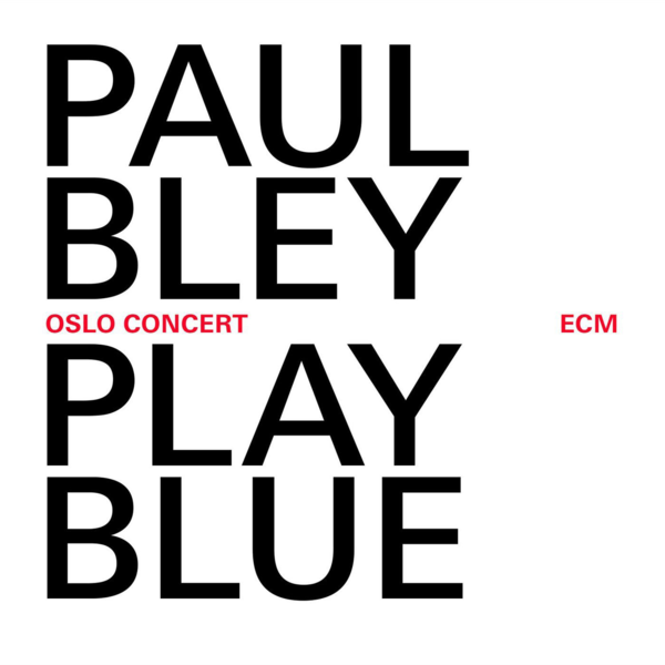 Muzica CD CD ECM Records Paul Bley: Live In OsloCD ECM Records Paul Bley: Live In Oslo