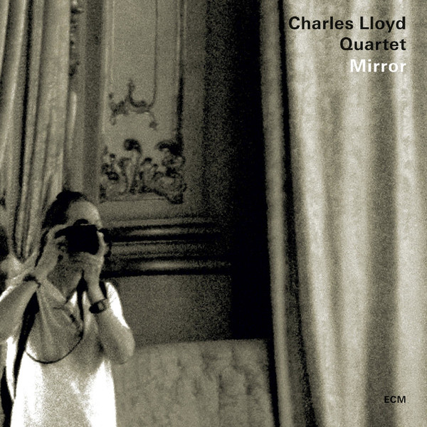 Muzica CD CD ECM Records Charles Lloyd Quartet: MirrorCD ECM Records Charles Lloyd Quartet: Mirror