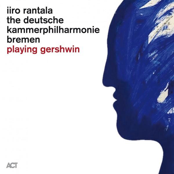 Viniluri VINIL ACT Iiro Rantala - Playing GershwinVINIL ACT Iiro Rantala - Playing Gershwin
