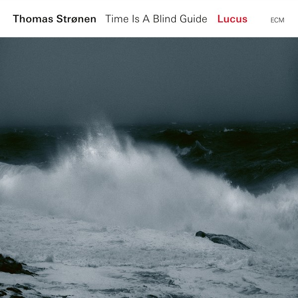 Viniluri VINIL ECM Records Thomas Stronen / Time Is A Blind Guide: LucusVINIL ECM Records Thomas Stronen / Time Is A Blind Guide: Lucus