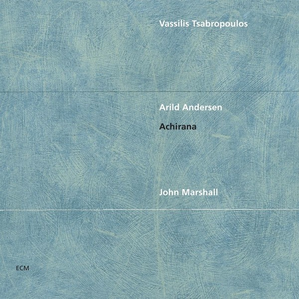 Muzica CD CD ECM Records Vassilis Tsabropoulos Trio: AchiranaCD ECM Records Vassilis Tsabropoulos Trio: Achirana