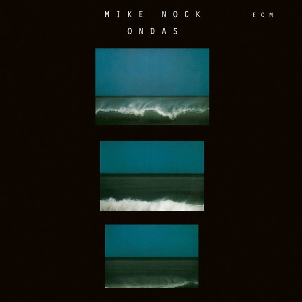 Muzica CD CD ECM Records Mike Nock: OndasCD ECM Records Mike Nock: Ondas