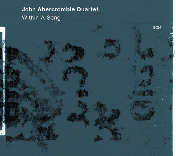 Muzica CD CD ECM Records John Abercrombie Quartet: Within A SongCD ECM Records John Abercrombie Quartet: Within A Song