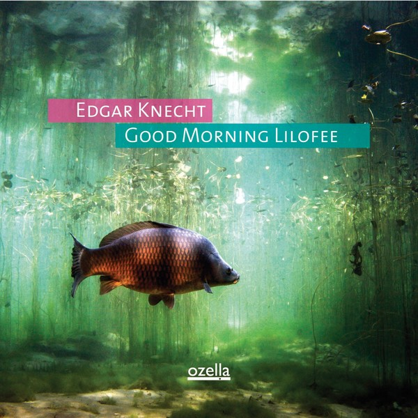 Muzica CD CD Ozella Edgar Knecht: Good Morning LilofeeCD Ozella Edgar Knecht: Good Morning Lilofee