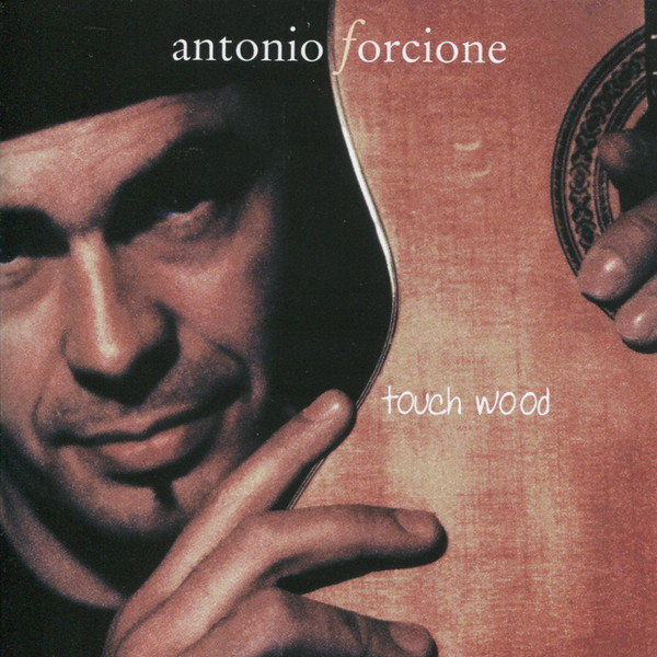 Muzica CD CD Naim Antonio Forcione: Touch WoodCD Naim Antonio Forcione: Touch Wood