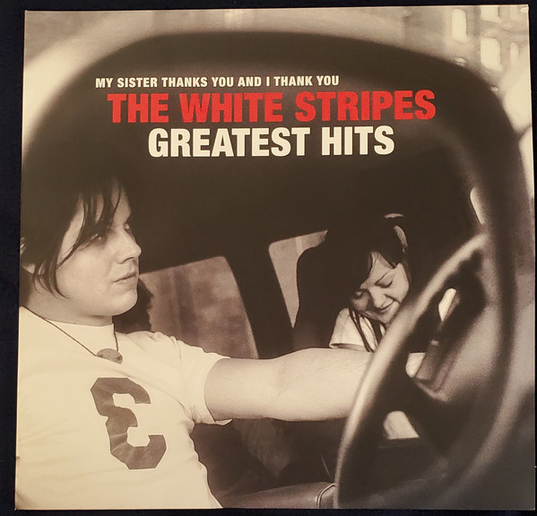 Viniluri VINIL Universal Records The White Stripes - My Sister Thanks You And I Thank You The White Stripes Greatest HitsVINIL Universal Records The White Stripes - My Sister Thanks You And I Thank You The White Stripes Greatest Hits