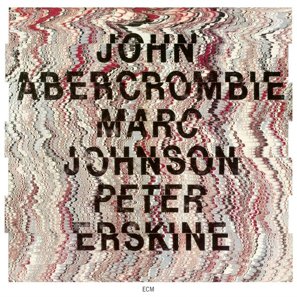 Muzica CD CD ECM Records John Abercrombie / Marc Johnson / Peter ErskineCD ECM Records John Abercrombie / Marc Johnson / Peter Erskine