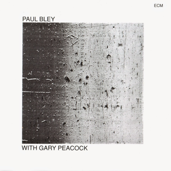 Muzica CD CD ECM Records Paul Bley: With Gary PeacockCD ECM Records Paul Bley: With Gary Peacock