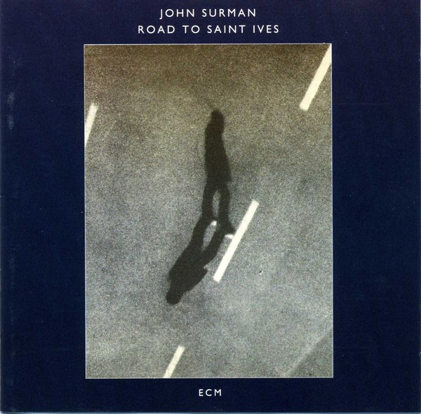 Muzica CD ECM Records John Surman: Road To Saint IvesCD ECM Records John Surman: Road To Saint Ives