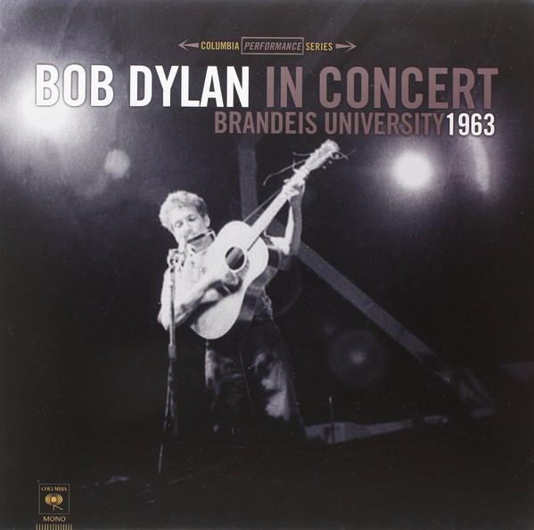 Viniluri VINIL Universal Records Bob Dylan - Brandeis University 1963VINIL Universal Records Bob Dylan - Brandeis University 1963