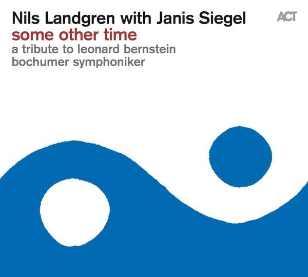 Viniluri VINIL ACT Nils Landgren: Some Other Time - A Tribute To Leonard BernsteinVINIL ACT Nils Landgren: Some Other Time - A Tribute To Leonard Bernstein