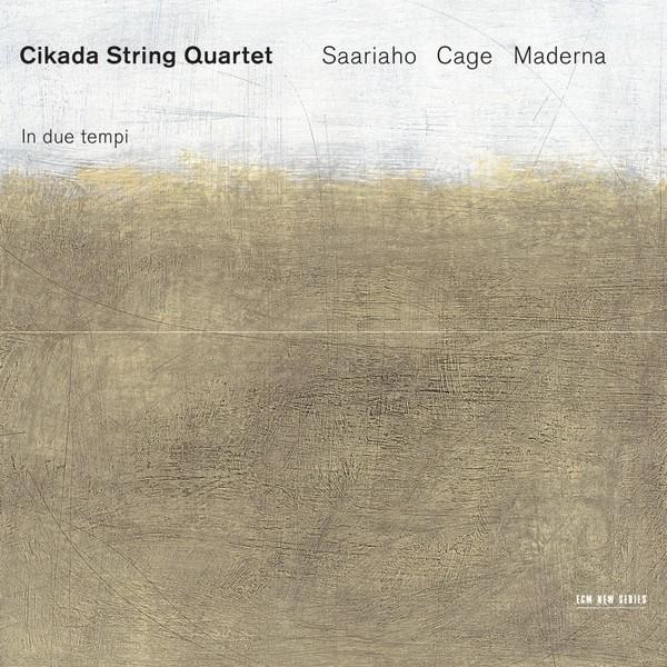 Muzica CD CD ECM Records Cikada Quartet - Saariaho, Cage, Maderna: In Due TempiCD ECM Records Cikada Quartet - Saariaho, Cage, Maderna: In Due Tempi