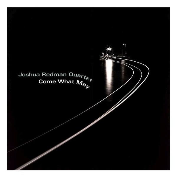 Viniluri VINIL Universal Records Joshua Redman Quartet-Come What MayVINIL Universal Records Joshua Redman Quartet-Come What May