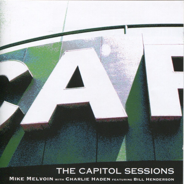 Muzica CD CD Naim Mike Melvoin, Charlie Haden, Bill Henderson: The Capitol SessionsCD Naim Mike Melvoin, Charlie Haden, Bill Henderson: The Capitol Sessions