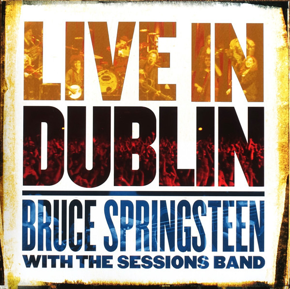 Viniluri VINIL Universal Records Bruce Springsteen with The Sessions Band - Live In DublinVINIL Universal Records Bruce Springsteen with The Sessions Band - Live In Dublin