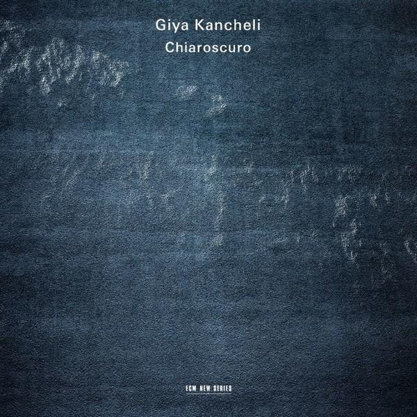 Muzica CD CD ECM Records Gidon Kremer, Patricia Kopatchinskaja - Giya Kancheli: ChiaroscuroCD ECM Records Gidon Kremer, Patricia Kopatchinskaja - Giya Kancheli: Chiaroscuro