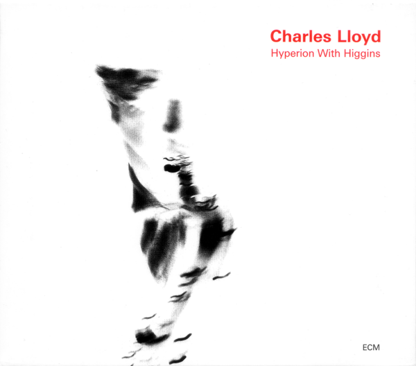 Muzica CD CD ECM Records Charles Lloyd: Hyperion With HigginsCD ECM Records Charles Lloyd: Hyperion With Higgins