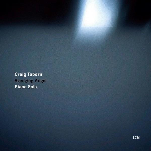 Muzica CD CD ECM Records Craig Taborn: Avenging AngelCD ECM Records Craig Taborn: Avenging Angel