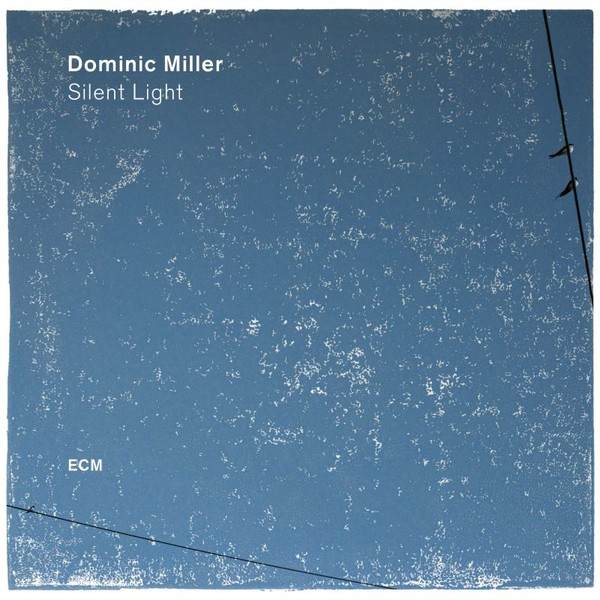 Viniluri VINIL ECM Records Dominic Miller: Silent LightVINIL ECM Records Dominic Miller: Silent Light