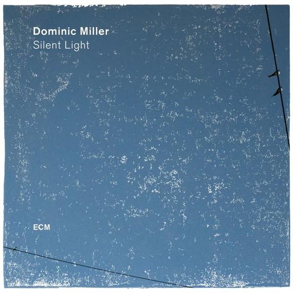 Muzica CD CD ECM Records Dominic Miller: Silent LightCD ECM Records Dominic Miller: Silent Light