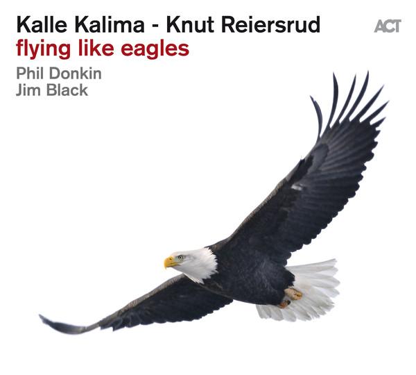 Muzica CD ACT Kalle Kalima - Knut Reiersrud: Flying Like EaglesCD ACT Kalle Kalima - Knut Reiersrud: Flying Like Eagles