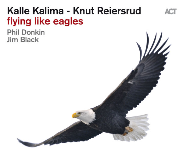 Muzica CD CD ACT Kalle Kalima - Knut Reiersrud: Flying Like EaglesCD ACT Kalle Kalima - Knut Reiersrud: Flying Like Eagles