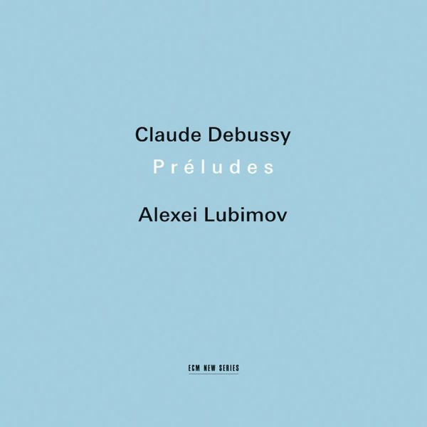 Muzica CD CD ECM Records Alexei Lubimov - Claude Debussy: PreludesCD ECM Records Alexei Lubimov - Claude Debussy: Preludes