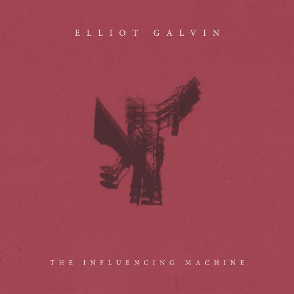 Viniluri VINIL Edition Elliot Galvin - The Influencing MachineVINIL Edition Elliot Galvin - The Influencing Machine