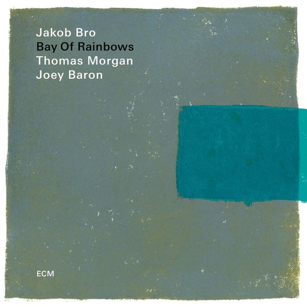 Viniluri VINIL ECM Records Jakob Bro, Thomas Morgan, Joey Baron: Bay Of RainbowsVINIL ECM Records Jakob Bro, Thomas Morgan, Joey Baron: Bay Of Rainbows