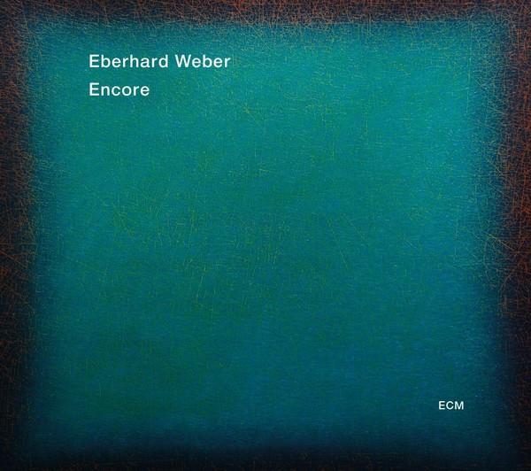 Muzica CD CD ECM Records Eberhard Weber: EncoreCD ECM Records Eberhard Weber: Encore