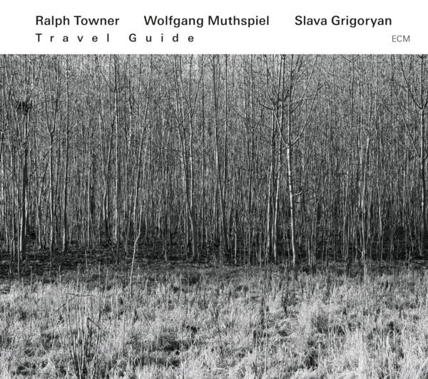 Muzica CD CD ECM Records Ralph Towner, Wolfgang Muthspiel, Slava Grigoryan: Travel GuideCD ECM Records Ralph Towner, Wolfgang Muthspiel, Slava Grigoryan: Travel Guide