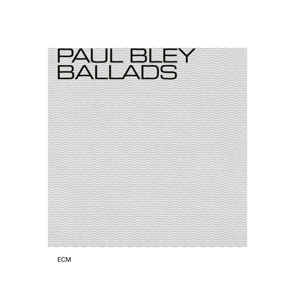 Muzica CD CD ECM Records Paul Bley: BalladsCD ECM Records Paul Bley: Ballads