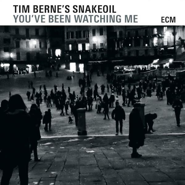 Muzica CD CD ECM Records Tim Berne's Snakeoil: You've Been Watching MeCD ECM Records Tim Berne's Snakeoil: You've Been Watching Me