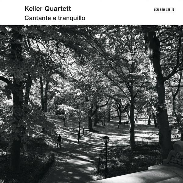 Muzica CD CD ECM Records Keller Quartett: Cantante E TranquilloCD ECM Records Keller Quartett: Cantante E Tranquillo