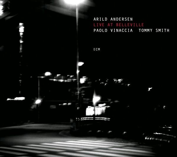 Muzica CD CD ECM Records Arild Andersen, Paolo Vinaccia, Tommy Smith: Live At BellevilleCD ECM Records Arild Andersen, Paolo Vinaccia, Tommy Smith: Live At Belleville