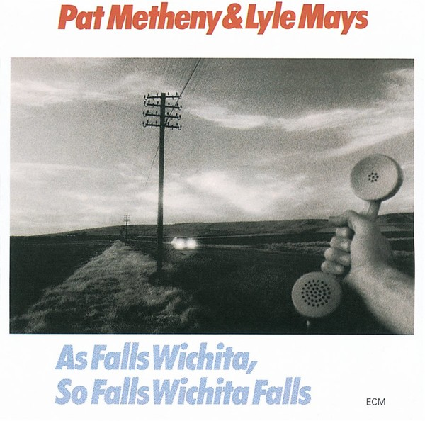 Muzica CD CD ECM Records Pat Metheny & Lyle Mays: As Falls Wichita, So Falls Wichita FallsCD ECM Records Pat Metheny & Lyle Mays: As Falls Wichita, So Falls Wichita Falls