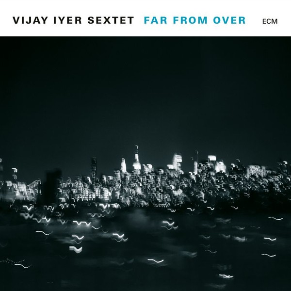 Viniluri VINIL ECM Records Vijay Iyer Sextet: Far From OverVINIL ECM Records Vijay Iyer Sextet: Far From Over