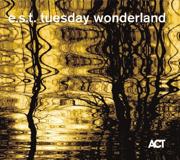 Muzica CD CD ACT Esbjorn Svensson Trio: Tuesday Wonderland SACDCD ACT Esbjorn Svensson Trio: Tuesday Wonderland SACD