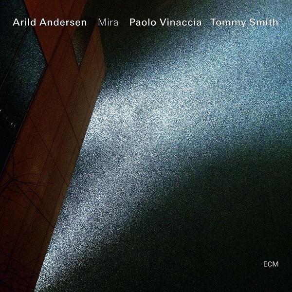 Muzica CD CD ECM Records Arild Andersen, Paolo Vinaccia, Tommy Smith: MiraCD ECM Records Arild Andersen, Paolo Vinaccia, Tommy Smith: Mira