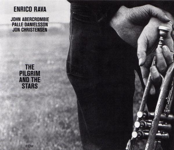 Muzica CD CD ECM Records Enrico Rava: The Pilgrim And The StarsCD ECM Records Enrico Rava: The Pilgrim And The Stars