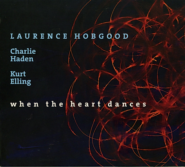 Viniluri VINIL Naim Laurence Hobgood: When The Heart DancesVINIL Naim Laurence Hobgood: When The Heart Dances